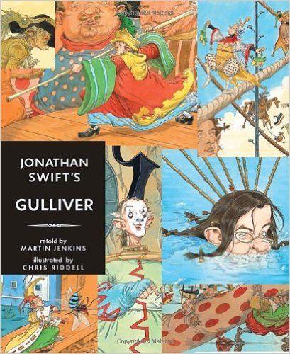 Jonathan Swift's Gulliver: Candlewick Illustrated Classic: Jonathan Swift, Chris Riddell: 9780763647407: Amazon.com: Books