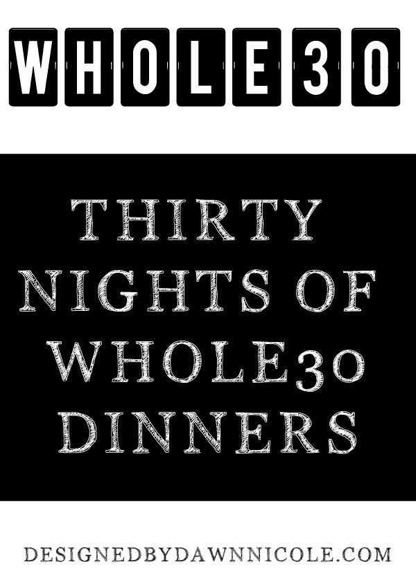 30 Days of Whole30 Dinners #whole30 #mealplanning #whole30recipes