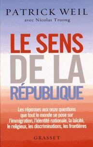 Patrick Weil et Nicolas Truong - Le sens de la République. - Patrick Weil http://hip.univ-orleans.fr/ipac20/ipac.jsp?session=1C47774L98727.1915&profile=scd&source=~!la_source&view=subscriptionsummary&uri=full=3100001~!572562~!0&ri=1&aspect=subtab48&menu=search&ipp=25&spp=20&staffonly=&term=Le+sens+de+la+R%C3%A9publique&index=.GK&uindex=&aspect=subtab48&menu=search&ri=1&limitbox_1=LO01+=+ITIUF+or+SE01+=+ITIUF+or+$LD6+=+RELEC