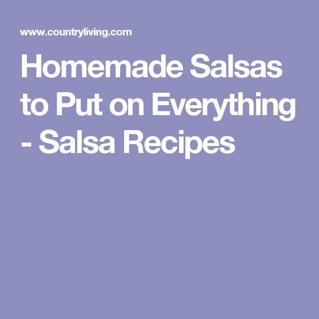 Homemade Salsas to Put on Everything - Salsa Recipes