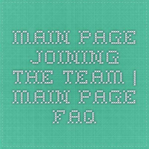 Main Page Joining The Team   Main Page FAQ