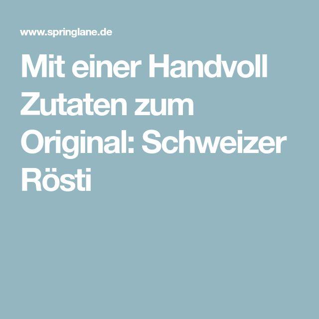 Mit einer Handvoll Zutaten zum Original: Schweizer Rösti