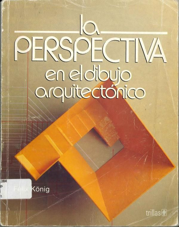 Konig, Félix. La perspectiva en el dibujo arquitectónico. 1ª ed. México: Trillas, 1991. ISBN: 968-24-3970-1