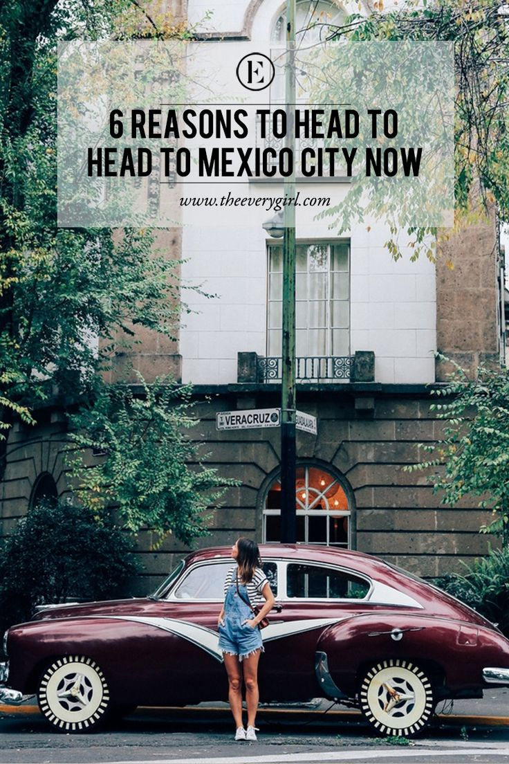 6 Reasons to Head to Mexico City Now #theeverygirl
