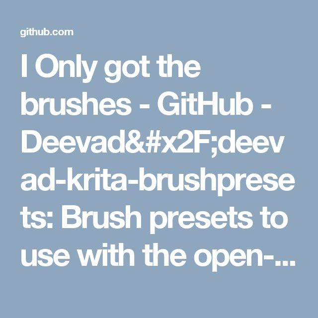 I Only got the brushes - GitHub - Deevad/deevad-krita-brushpresets: Brush presets to use with the open-source digital painting software Krita.