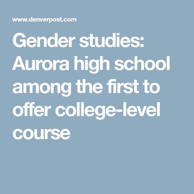 Gender studies: Aurora high school among the first to offer college-level course
