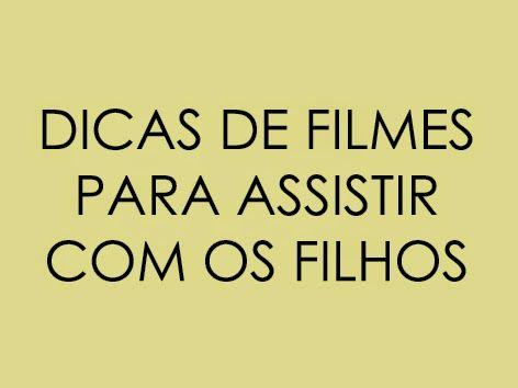 Pedagogia Brasil: 26 filmes para assistir com seu filho