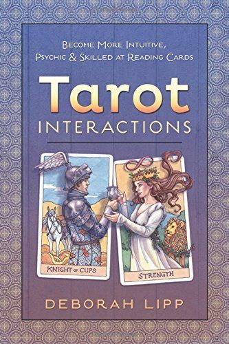 Tarot Interactions: Become More Intuitive, Psychic & Skil