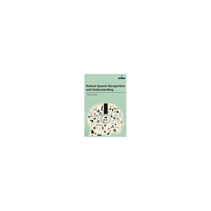 Robust Speech Recognition and Understanding (Hardcover)
