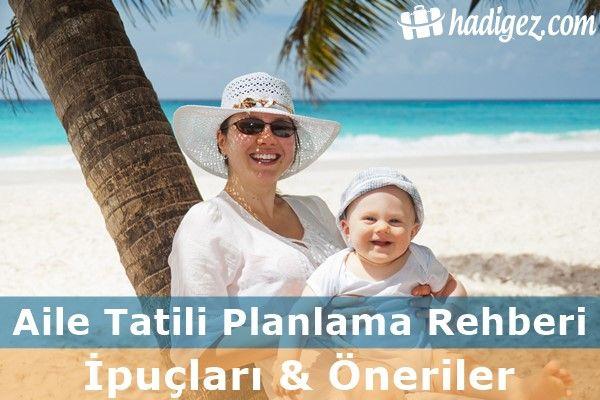 Aile tatili planlama üzerine kapsamlı bilgiler, öneri ve ipuçları.