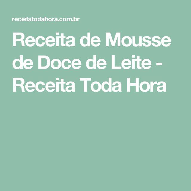 Receita de Mousse de Doce de Leite - Receita Toda Hora
