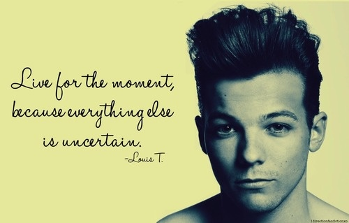 Louis Tomlinson Pinterest: One Direction Quote