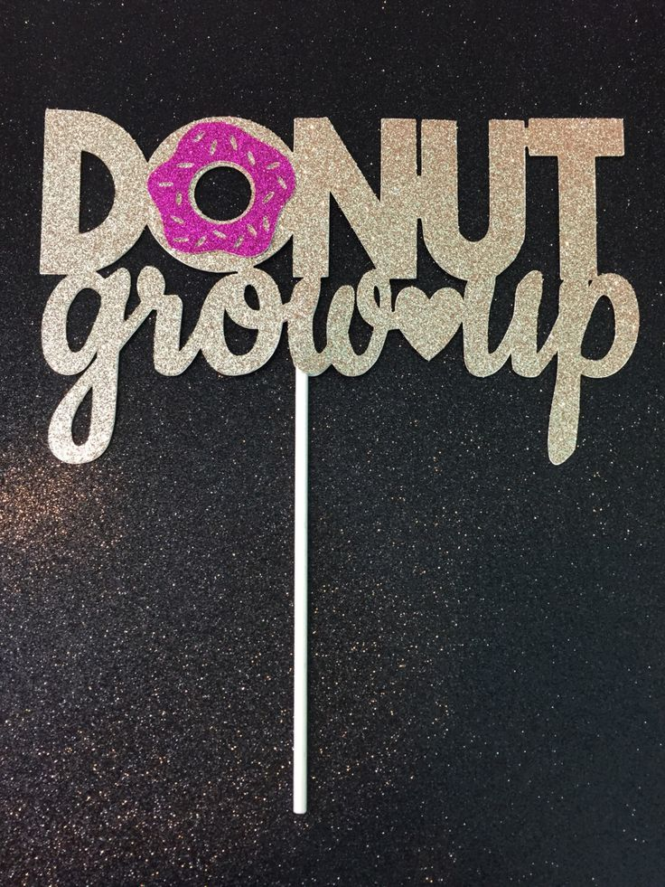 Donut Cake Topper, Donut Theme Party, Donut Grow Up Cake Topper, Donut Birthday Party, Donut Cake, Glitter Donuts, Donut Birthday Cakes by LadadaDesigns on Etsy https://www.etsy.com/listing/506750163/donut-cake-topper-donut-theme-party