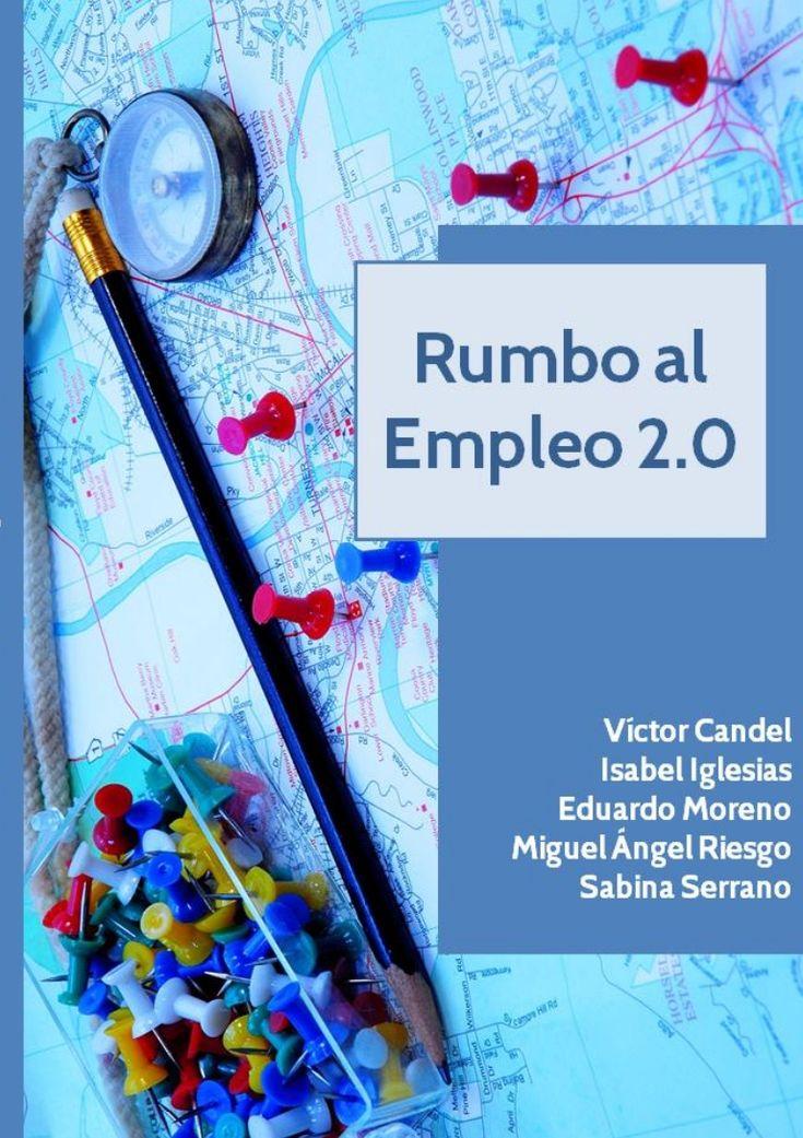 """Rumbo al Empleo 2.0"" by Víctor Candel via Slideshare"