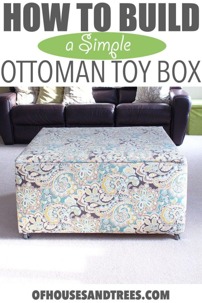 How To Build A Simple Ottoman Toy Box Toy Storage Kids Room Diy Toy Storage Diy Storage Ottoman
