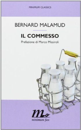 Il commesso, Bernard Malamud, minimum fax  *****