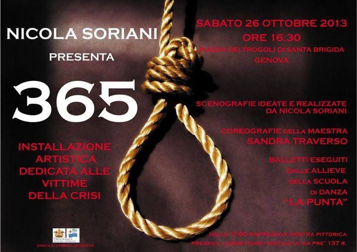NICOLA SORIANI – ….365…. suicidi…. – IN MEMORIA DELLE VITTIME DELLA CRISI ECONOMICA –  GENOVA – 26/10