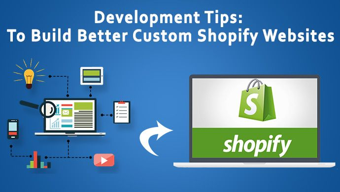 Development #Tips to Build Better #Custom #ShopifyWebsites Building #Shopify #website is always a challenging task but not if there is a perfect rhythm followed by the #ShopifyDevelopersBrisbane #GoldCoastShopifyWebsites