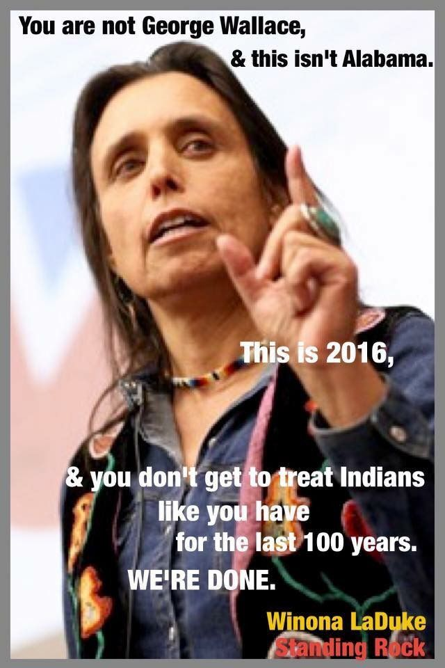 Winona LaDuke | my heroine | Water Protector | No DAPL | Honor the Earth |