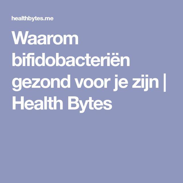 Waarom bifidobacteriën gezond voor je zijn | Health Bytes