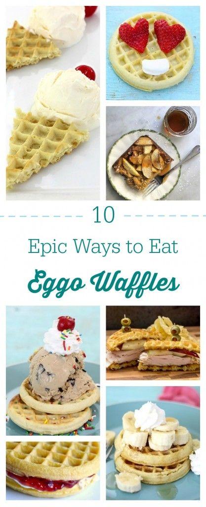 10 Epic Ways To Eat Eggo Waffles