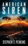 Book Review: American Siren by Stephen Perkins