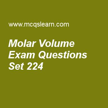 Practice test on molar volume, chemistry quiz 224 online. Free chemistry exam's questions and answers to learn molar volume test with answers. Practice online quiz to test knowledge on molar volume, daltons law, gas properties, electron affinity, properties of crystalline solids worksheets. Free molar volume test has multiple choice questions set as molecule of methane contains four, answer key with choices as hydrogen atoms, sulphur atoms, nitrogen atoms and oxygen atoms to test study ..