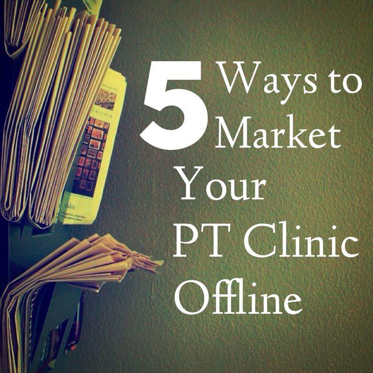 5 Ways to Market Your Physical Therapy Clinic Offline | WebPT