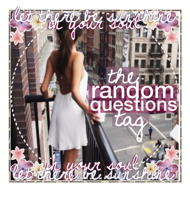 """♕;; the random questions tag ;;♕"" by underneath-the-moonlight ❤ liked on Polyvore featuring Again and iconsbyelizabeth"