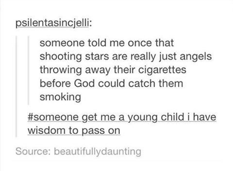 someone get me a young child i have wisdom to pass on