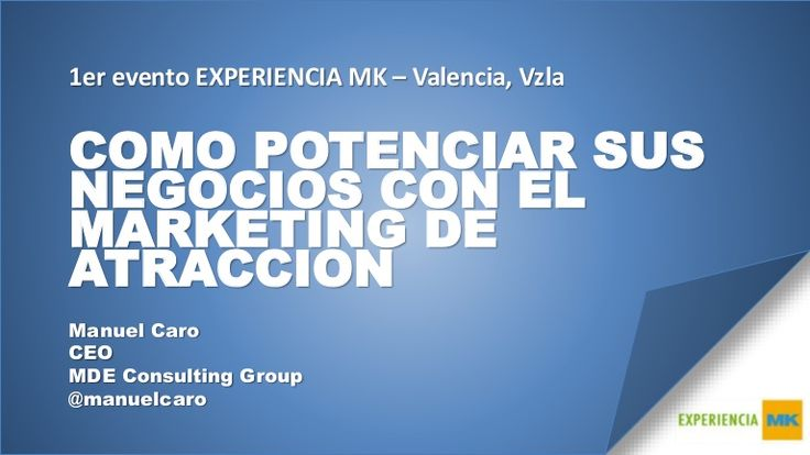 Negocios digitales apalancados por el Inbound Marketing - 1er #ExperienciaMK en Valencia, Vzla