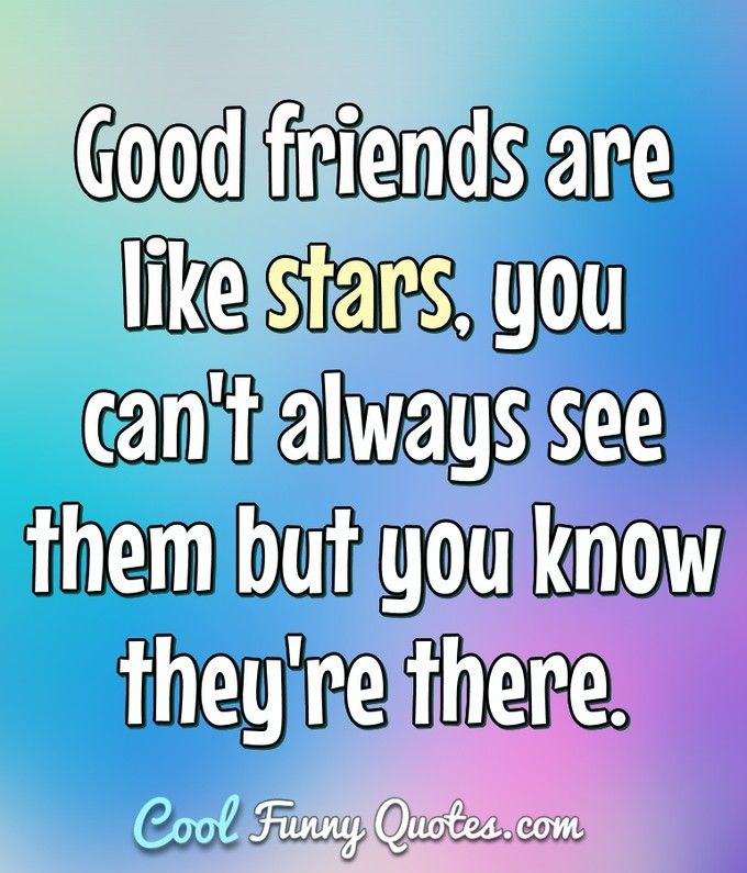 Friend Quotes Cool Funny Quotes Friends Quotes Positive Quotes For Teens Positive Quotes For Friends