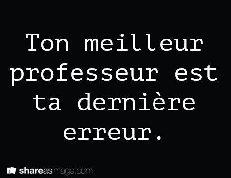 Ton meilleur professeur est ta dernière erreur