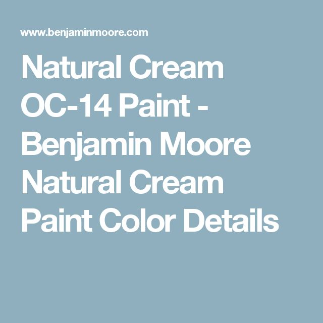 Natural Cream OC-14 Paint - Benjamin Moore Natural Cream Paint Color Details