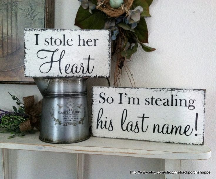 I Stole her HEART / So I'm Stealing his LAST NAME Set of 2 Shabby Wedding Signs, Save the Date Signs, Engagement Signs, Photo Props. $34.95, via Etsy.