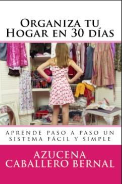 "Educarpetas: ""Organiza tu hogar en 30 días"" en breve en papel."