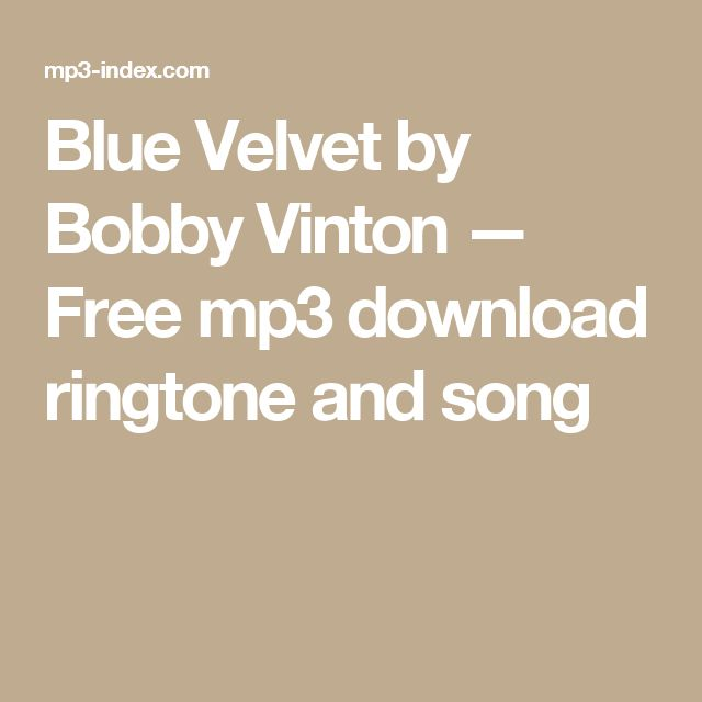 Blue Velvet by Bobby Vinton — Free mp3 download ringtone and song