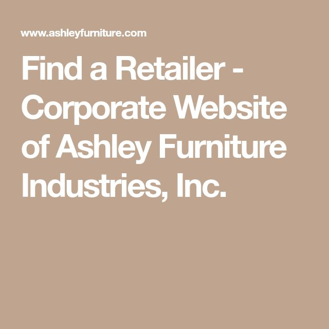 Find a Retailer - Corporate Website of Ashley Furniture Industries, Inc.