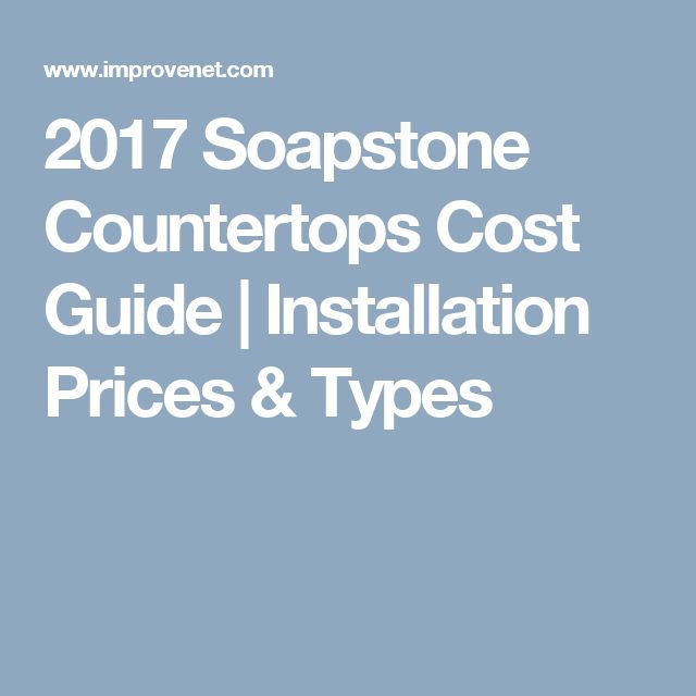 2017 soapstone countertops cost guide installation for Types of kitchen countertops and prices