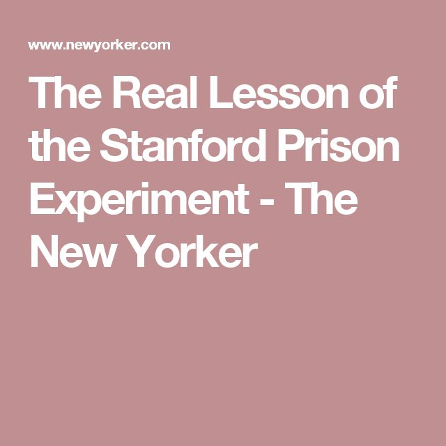 The Real Lesson of the Stanford Prison Experiment - The New Yorker