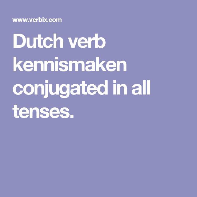 Dutch verb kennismaken conjugated in all tenses.
