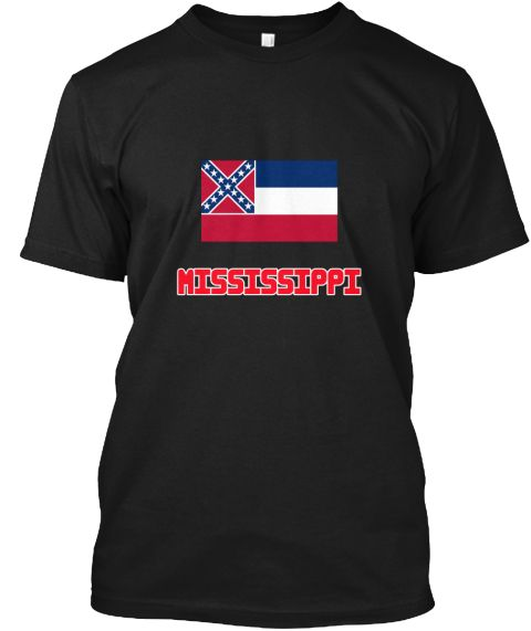 Mississippi Flag Design Black T-Shirt Front - This is the perfect gift for someone who loves Mississippi. Thank you for visiting my page (Related terms: I Heart Mississippi,Mississippi,Mississippi,Mississippi Travel,I Love My Country,Mississippi Flag, M #Mississippi, #Mississippishirts...)