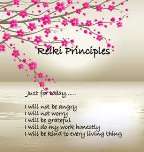Reiki Principles: Just for today, I will...