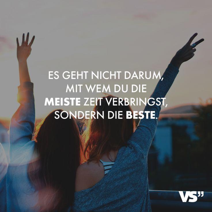 Visual Statements®️ Es geht nicht darum, mit wem du die meiste Zeit verbringst, sondern die beste. Sprüche / Zitate / Quotes /Leben / Freundschaft / Beziehung / Familie / tiefgründig / lustig / schön / nachdenken #VisualStatements #Sprüche #Spruch #leben