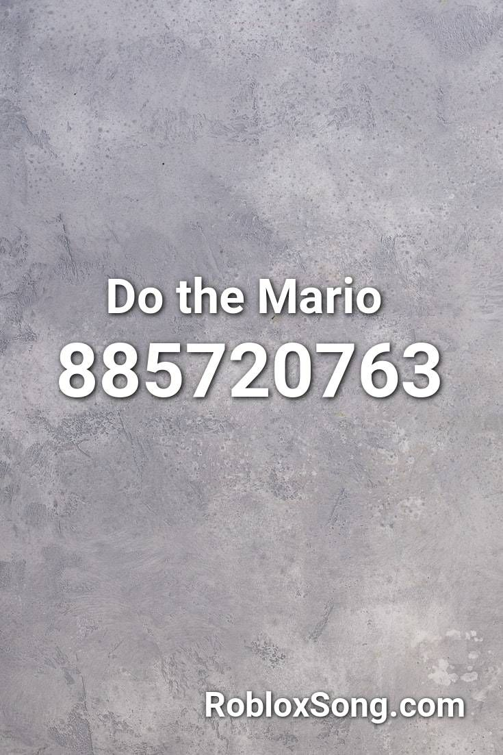 Do The Mario Roblox Id Roblox Music Codes Roblox Funny Quotes Roblox Pictures