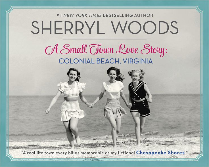 11/14/2017 A Small Town Love Story: Colonial Beach, Virginia -- Sherryl Woods --Part memoir, part oral history, #1 New York Times bestselling author Sherryl Woods gives us a rare and intimate look at Colonial Beach, Virginia.  Rich in narrative history and local color, A Small Town Love Story: Colonial Beach, Virginia is an homage to the town of Sherryl Woods's summers, a place that stole her heart long ago and provided the basis for the many fictional small towns in her bestselling novels.