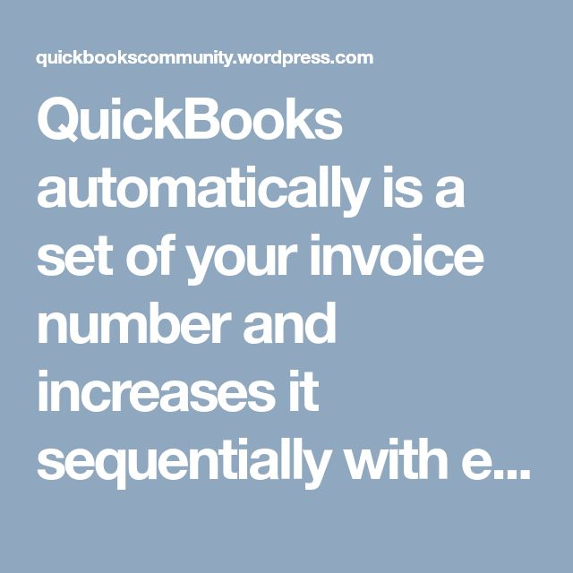 QuickBooks automatically is a set of your invoice number and increases it sequentially with each new invoice, but they you can adjust this number to anything you want to Setting your own invoice number can help to the keep invoices for different clients separate. QuickBooks is the continue to the advance your invoices by one number so you will need to adjust this number for each invoice if you want to jump by other amounts.