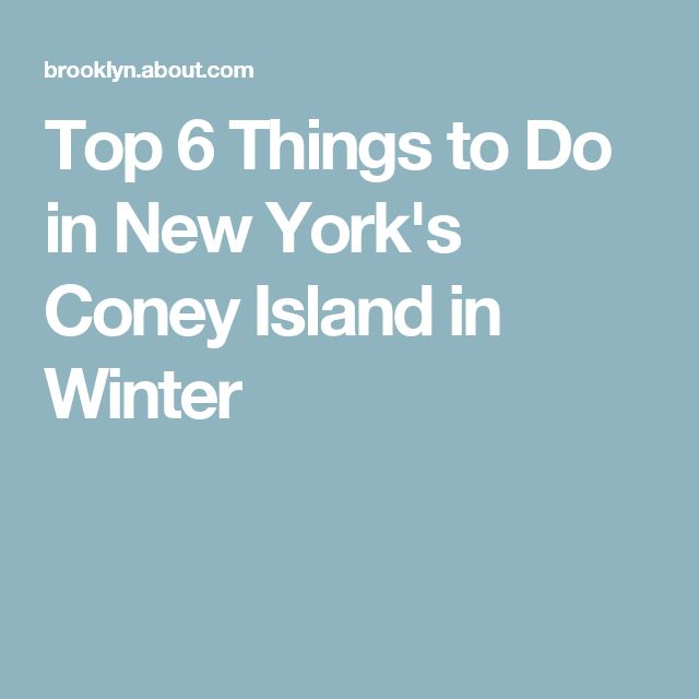 Best 25 coney island ideas on pinterest carnival for Things to do in new york in winter