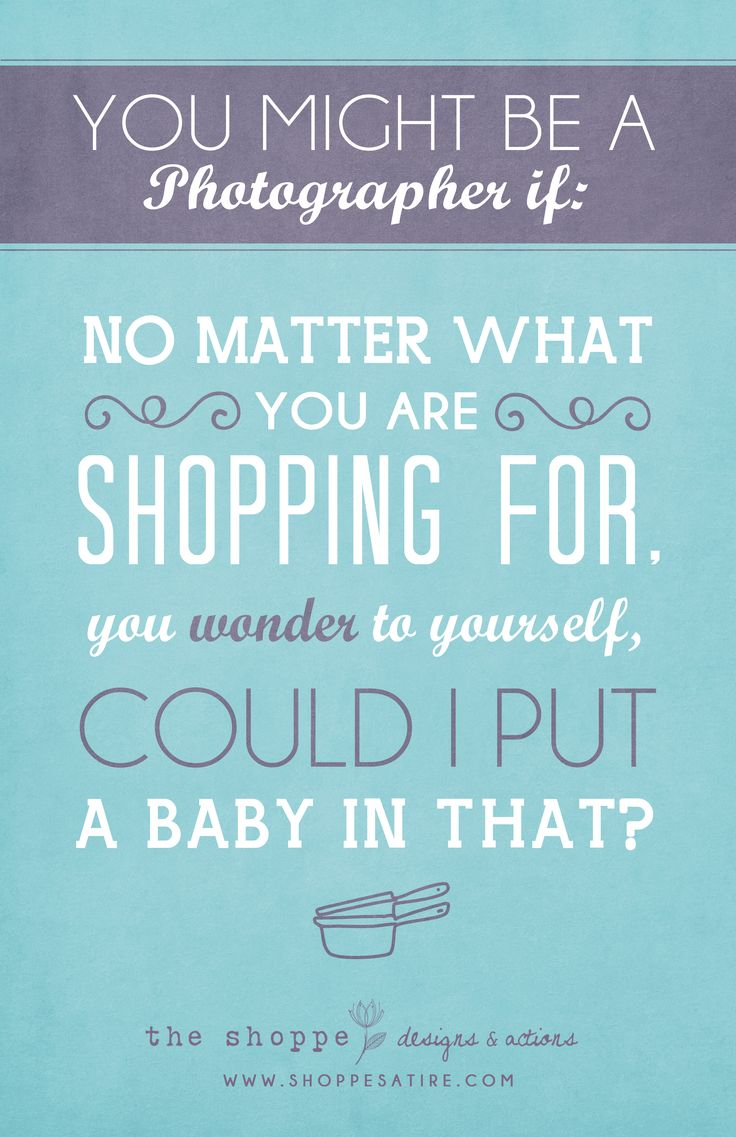 Shoppe Satire – You Might Be a Photographer If…. – Humor for Photographers » The Shoppe Designs Blog