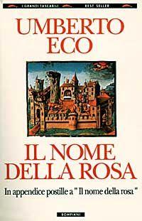 Leggere Libri Fuori Dal Coro : IL NOME DELLA ROSA di Umberto Eco